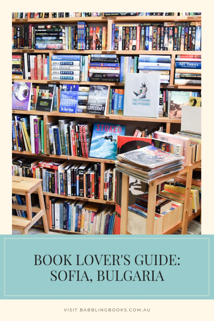 Book Lover's Guide to Sofia Bulgaria. Best Bookshops and libraries to visit.