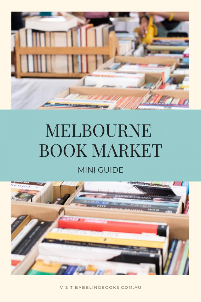 Melbourne Book Market: Mini Guide. Discover the two locations of the Melbourne Book Market.